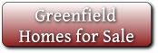 Greenfield Homes for Sale